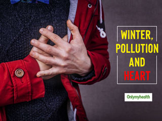 Pollution and Winter Is a Deathly Combination For Heart Patients, Know From Doctors