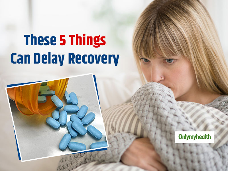 These 5 Things Slow Down The Effect Of Medicine, May Take Double Time To Recover