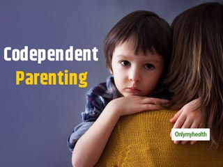 Codependent <strong>Parenting</strong> Affects Parent-Child Relationship: Know Its Signs And Symptoms