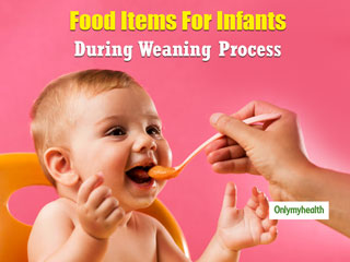 Weaning Process: 6 Healthy Baby Weaning <strong>Food</strong> <strong>Items</strong> That Mothers Should Not Miss Out On