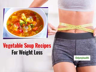 Soups For Weight Loss: These 3 Vegetable Soup Recipes Can Help You Cut The <strong>Belly</strong> <strong>Fat</strong>