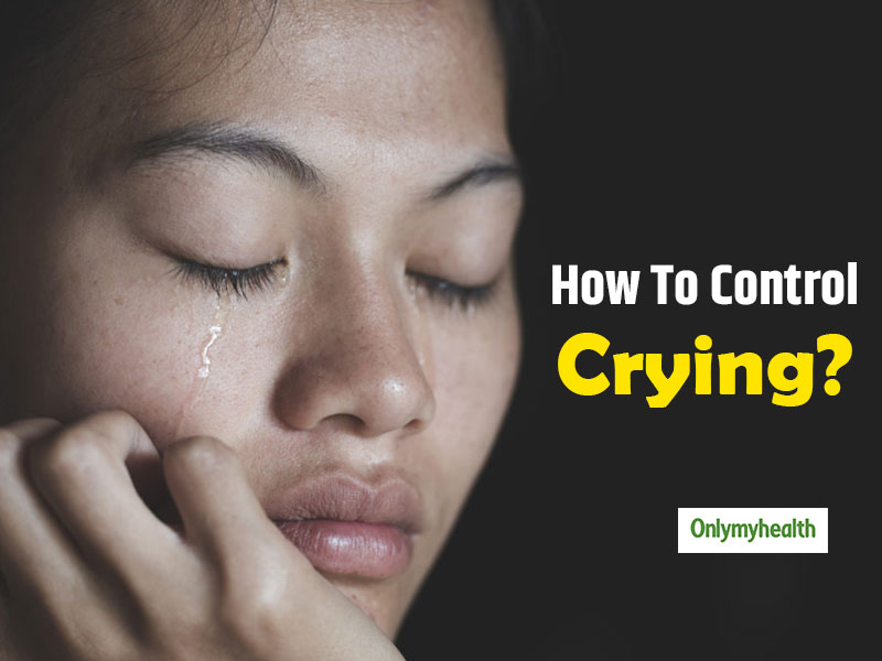 Tips To Stop Yourself From Crying Uncontrollably
