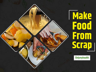 Make <strong>Food</strong> From Scrap: Wastes That Can Be Re-Used To Make Delicious Meals