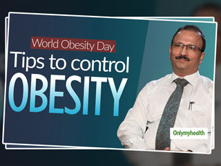 <strong>World</strong> Obesity <strong>Day</strong> <strong>2019</strong>: How To Control Increasing Weight, Explains Dr Mahajan