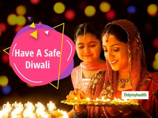 Diwali 2019: Dos and Don'ts For A Safe and Happy Diwali