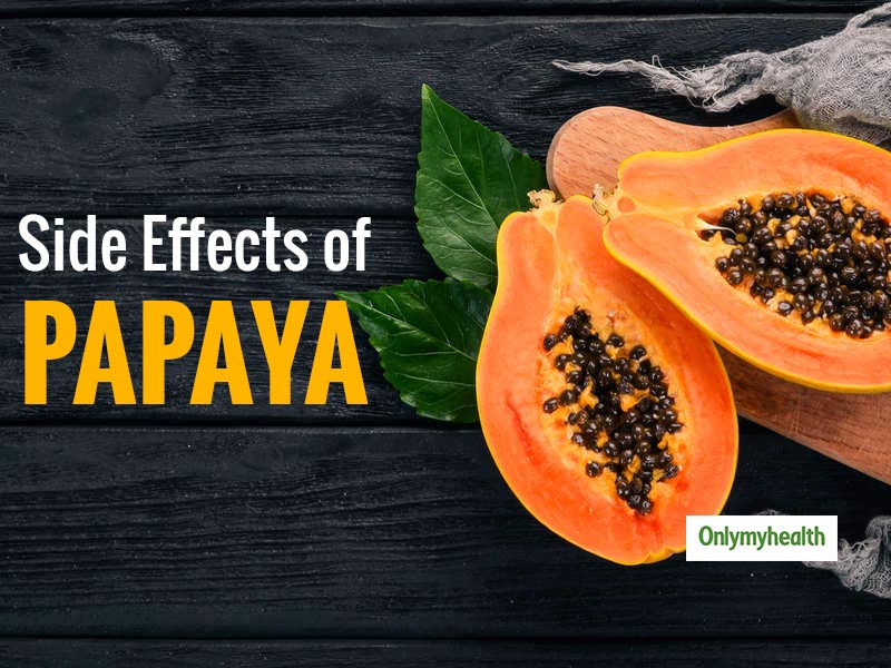Have You Heard About Side-Effects Of Papaya? Know Them All