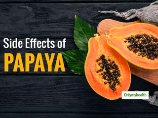 Have You Heard About Side-<strong>Effects</strong> Of Papaya? Know Them All