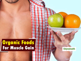 Five Organic Food Items For Muscle Gain