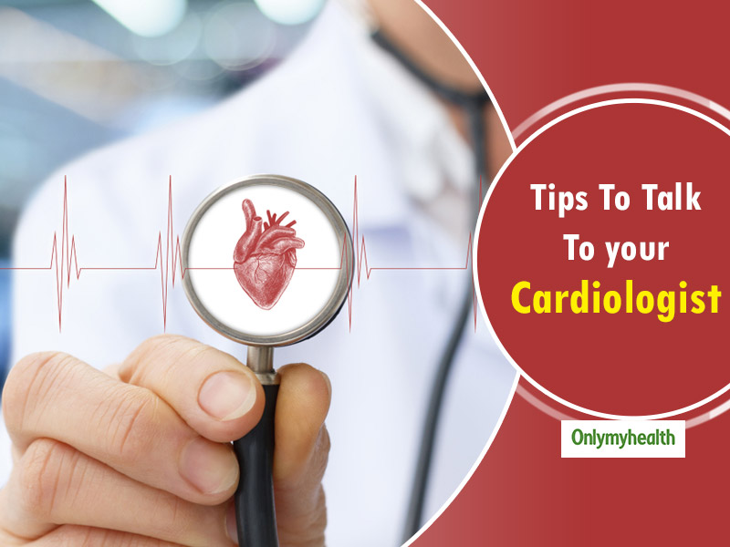 Ask Your Cardiologist These 5 Important Questions During Your First Visit