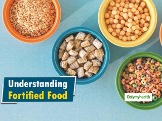 National Nutrition Week 2019: Is Food Fortification Good For Your Health?