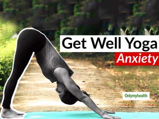 Yoga For Anxiety: Try These Asanas To Treat Anxiety <strong>Disorder</strong>