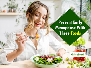 <strong>Eat</strong> These <strong>Foods</strong> To Avoid An Early Menopause