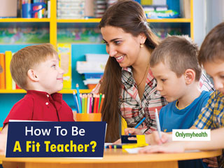 <strong>Happy</strong> Teachers Day: 5 Fitness Tips For Teachers To Exercise During School Hours