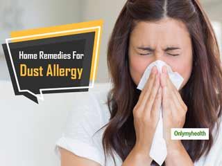 6 Easy and Effective Home Remedies To Cope With Dust <strong>Allergy</strong>