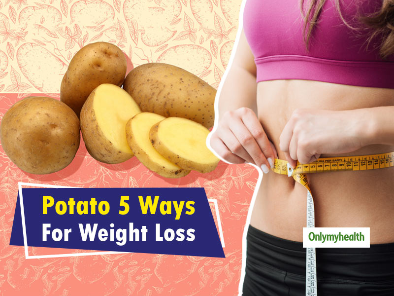 Lose Weight By Eating Potatoes In These 5 Simple Ways