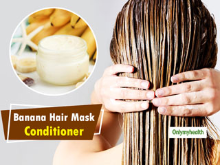 <strong>Banana</strong> Hair Mask Conditioner: For Strong, Soft And Shiny Hair