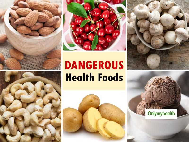 Here Are 9 Common Foods That Can Take Your Life!