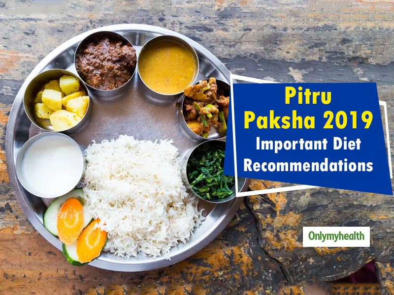 Pitru Paksha 2019: Here's What To Eat And What To Avoid During This Time