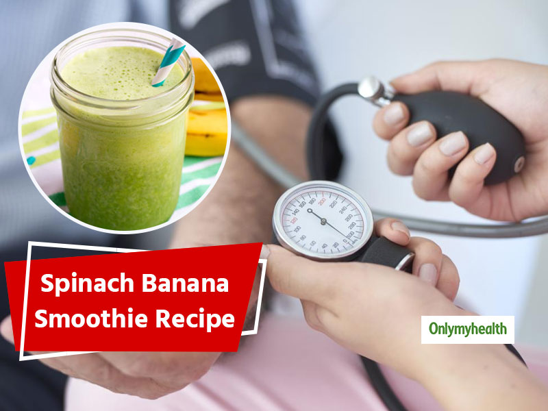 Spinach Banana Smoothie Recipe To Control High Blood Pressure