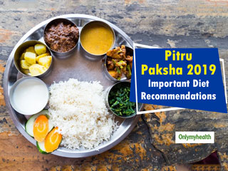 Pitru Paksha <strong>2019</strong>: Here's What To Eat And What To Avoid During This Time