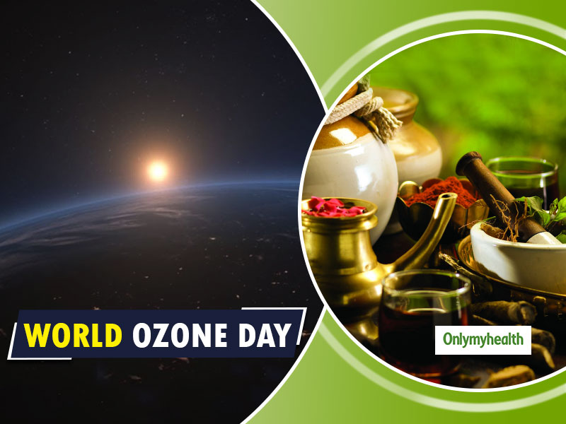 World Ozone Day 2019: Beat The Adverse Effects Of Ozone Depletion With Ayurveda