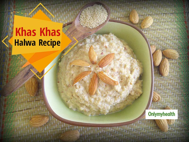 Khas Khas Halwa Recipe: For Weak Eyesight, Weight Gain And Sharp Memory
