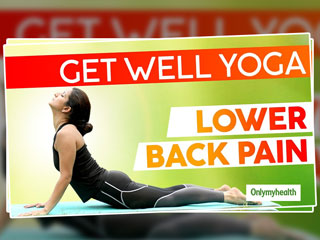 Yoga For Lower Back Pain: <strong>Get</strong> <strong>Rid</strong> Of The Pain With These Simple Yoga Asanas