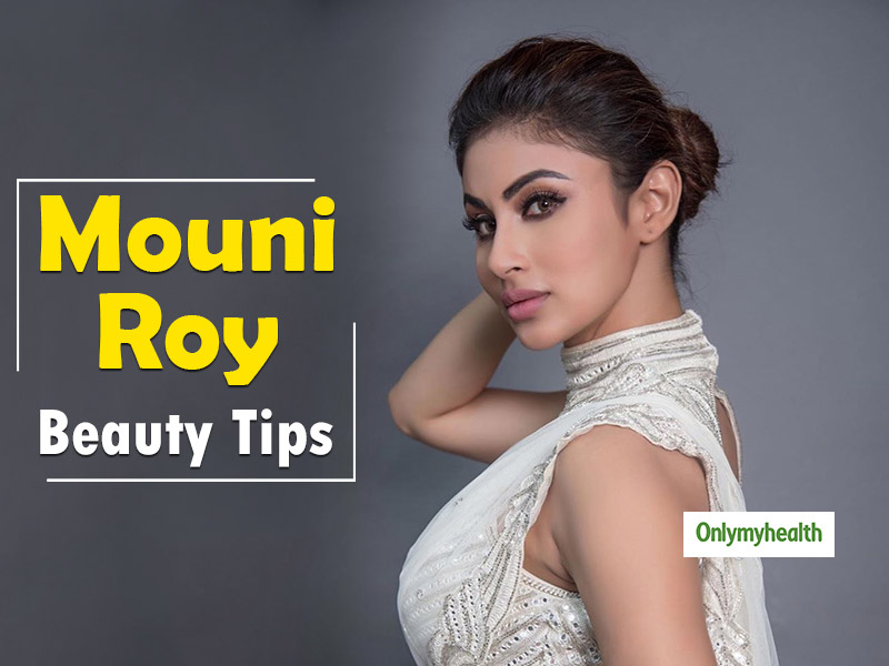 Mouni Roy's Beauty Tips: Secrets Behind Her Flawless And Glowing Face