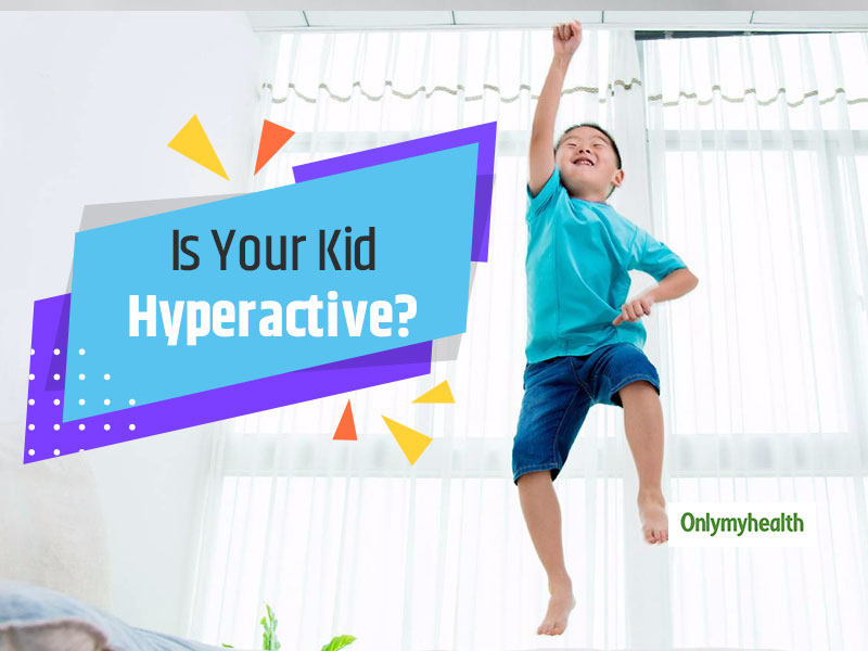 Do You Have A Hyperactive Infant and A Kid? Here's What You Need To Do