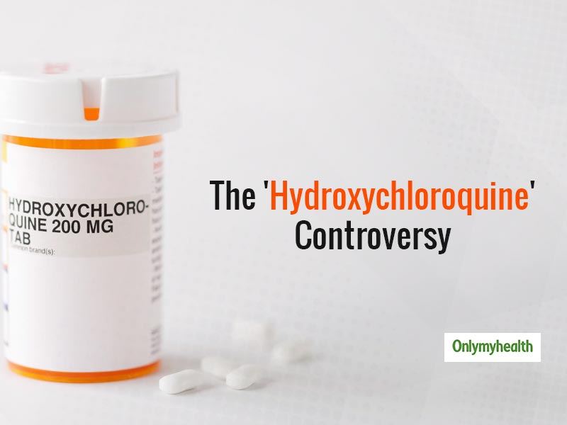 The Hydroxychloroquine Controversy Explained! Know The Details