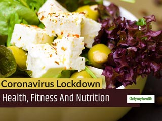 Coronavirus In India: Take Care Of Health, Fitness And Nutrition During Lockdown