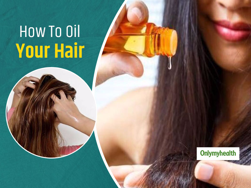 Dos and Don'ts of Hair Oiling To Promote Growth and Reduce Hair Problems