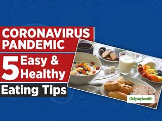 5 Easy And Healthy Eating Tips During Coronavirus Outbreak