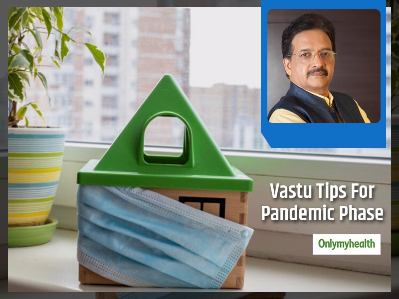 Vastu For Good Health: Make Your Homes Vastu-Compliant During COVID-19 Phase For Complete Health And Wellness