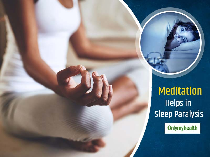 Get Relief In Sleep Paralysis With Meditation-Relaxation Therapy
