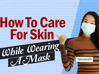 Wearing A Mask? Here's How Can You Keep Your Skin Safe
