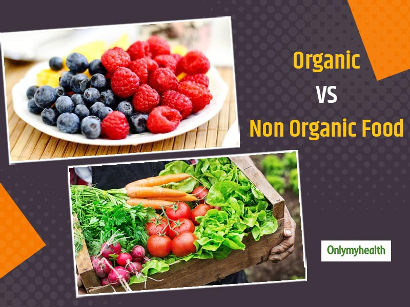 Organic Vs Non-Organic Food Health Benefits: What Is Better?