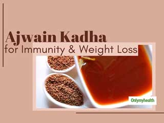 Drink Ajwain Kadha Daily For Immunity and <strong>Weight</strong> <strong>Loss</strong>