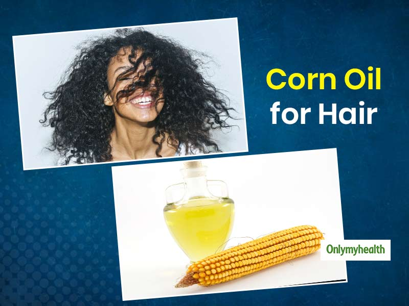 Read Benefits of Corn Oil for Hair and You Will Stop Using Other Hair Oils