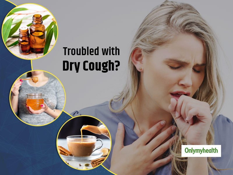 Want To Get Rid Of Dry Cough Naturally? Try These Worthy Dry Cough Home Remedies