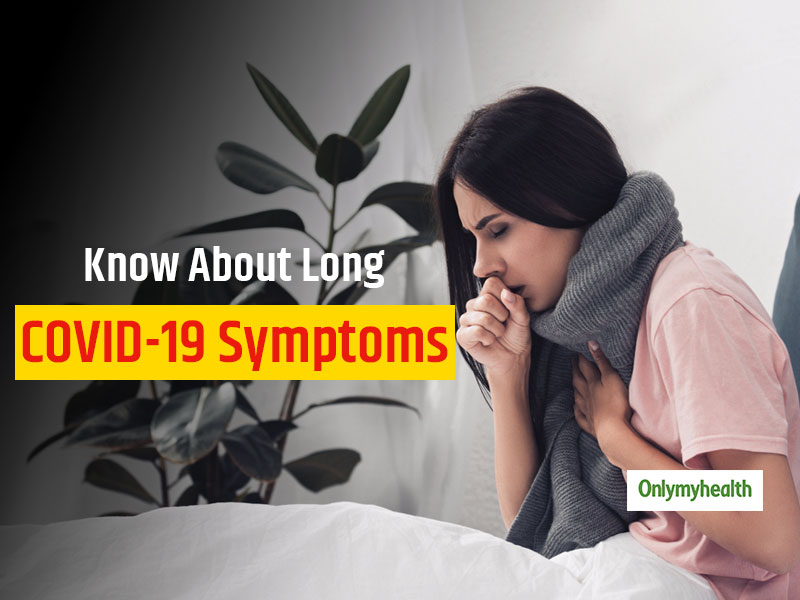 There Are More Than 25 Symptoms of Long COVID-19, Know All Of Them