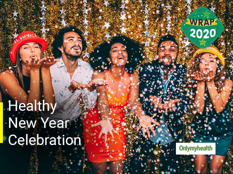 Most Healthy Ways To Wrap 2020 And Ring In New Year Celebration