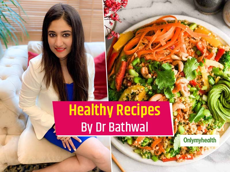 Cook Yourself A Healthy Meal With These 2 Simple Recipes By Dr Bathwal