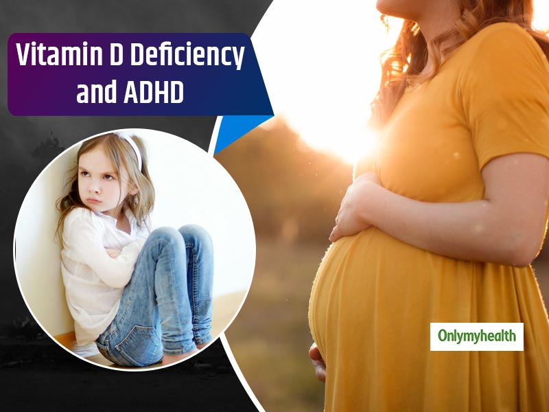 Deficiency of Vitamin D in a Pregnant Women Could Cause ADHD in The Baby