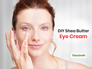 Save On Eye Care Expenses By Making Organic Shea Butter Eye <strong>Cream</strong> At Home