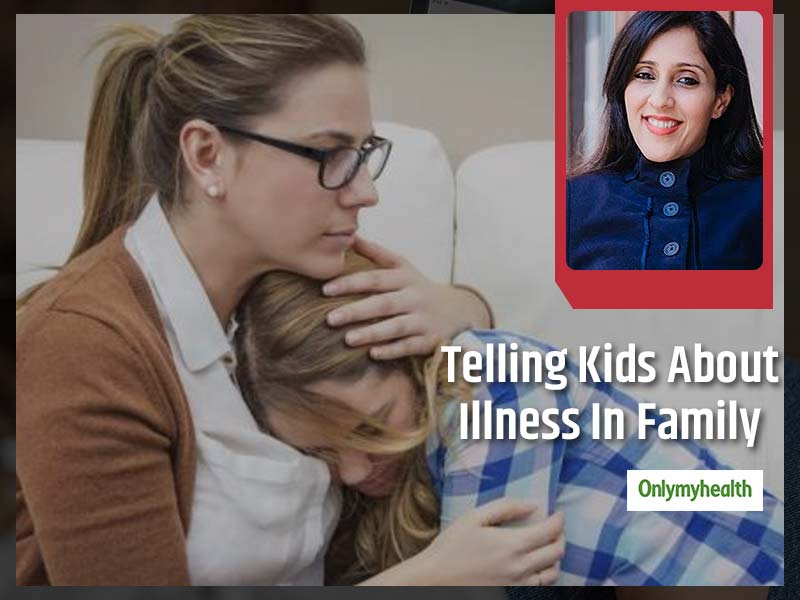 Talking To Kids About Serious Illness In Family Can Be A Tad Difficult. These Expert Tips Can Come Handy