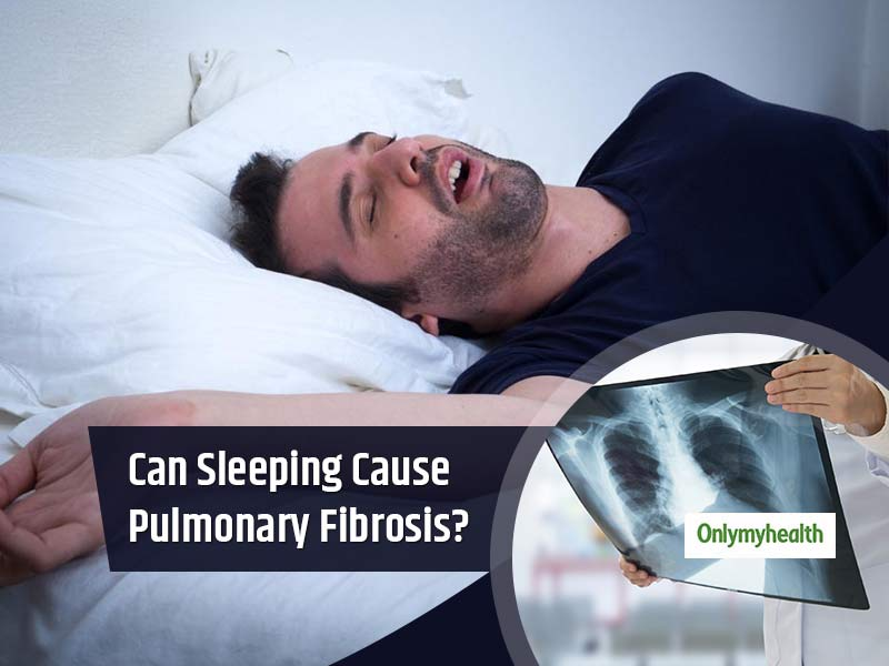 Your Sleeping Habits May Cause Incurable Pulmonary Fibrosis