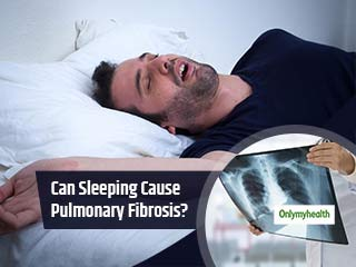Your Sleeping Habits May Cause Incurable Pulmonary <strong>Fibrosis</strong>