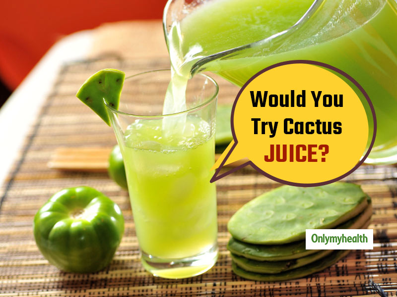 Cactus Juice: This Uncommon Juice Is A Mighty Health Drink With Umpteen Benefits