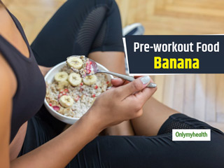 Head For A <strong>Workout</strong> With Banana As Your Pre-<strong>Workout</strong> Meal. Know It's Benefits